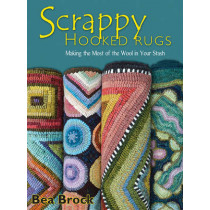 Scrappy Hooked Rugs: Making the Most of the Wool in Your Stash by Bea Brock, 9781881982951