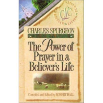 The Power of Prayer in a Believer's Life by Charles Spurgeon, 9781883002039