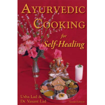 Ayurvedic Cooking for Self-Healing: 2nd Edition by Usha Lad, 9781883725051