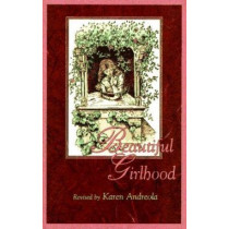 Beautiful Girlhood by Karen Andreola, 9781883934026