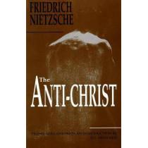 The Anti-Christ by Friedrich Wilhelm Nietzsche, 9781884365201