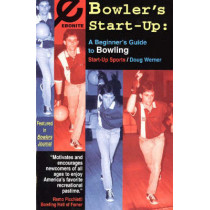 Bowler's Start-Up: A Beginner's Guide to Bowling by Doug Werner, 9781884654053