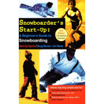 Snowboarder's Start-Up: A Beginner's Guide to Snowboarding by Doug Werner, 9781884654114