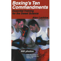 Boxing's Ten Commandments: Essential Training for the Sweet Science by Alan Lachica, 9781884654282