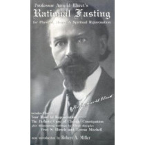 Rational Fasting: for Physical, Mental and Spiritual Rejuvenation by Arnold Ehret, 9781884772016