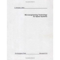 Microengineering Technology for Space Systems by Henry Helvajian, 9781884989056