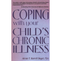 Coping With Your Child's Chronic Illness by Alesia T. Barrett, 9781885003140