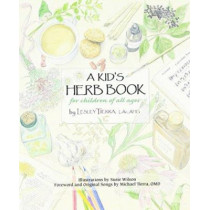 A Kid's Herb Book: For Children of All Ages by Lesley Tierra, 9781885003362