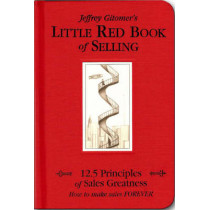 Little Red Book of Selling: 12.5 Principles of Sales Greatness by Jeffrey Gitomer, 9781885167606
