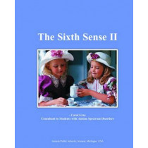 The Sixth Sense II: Sharing Information About Autism Spectrum Disorders with General Education Students by Carol Gray, 9781885477903