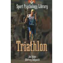 Sport Psychology Library -- Triathlon by Joe Baker, 9781885693624