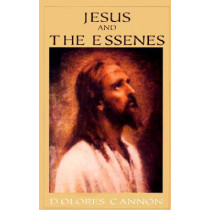 Jesus and the Essenes by Dolores Cannon, 9781886940086