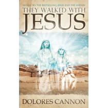 They Walked with Jesus by Dolores Cannon, 9781886940093