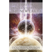 Three Waves of Volunteers and the New Earth by Dolores Cannon, 9781886940154