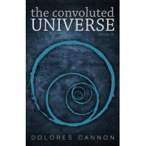 Convoluted Universe: Book Four by Dolores Cannon, 9781886940215