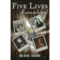 Five Lives Remembered by Dolores Cannon, 9781886940642