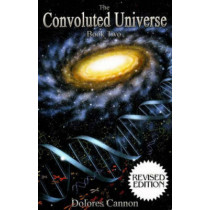 Convoluted Universe: Book Two by Dolores Cannon, 9781886940987