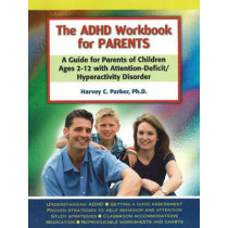 Adhd Workbook for Parents by Harvey C. Parker, 9781886941625