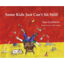 Some Kids Just Can't Sit Still! by Sam Goldstein, 9781886941731