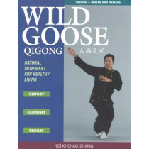 Wild Goose Qigong: Natural Movement for Healthy Living by Hong-Chao Zhang, 9781886969780