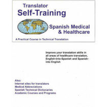 Translator Self-Training Program, Spanish Medical & Healthcare: A Practical Course in Technical Translation by Morry Sofer, 9781887563819