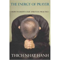 The Energy Of Prayer by Thich Nhat Hanh, 9781888375558
