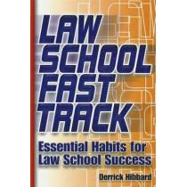 Law School Fast Track: Essential Habits for Law School Success by Derrick Hibbard, 9781888960242