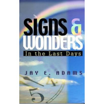Signs & Wonders: In the Last Days by Jay E Adams, 9781889032191