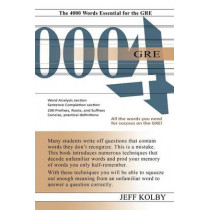 GRE 4000: The 4000 Words Essential for the GRE by Jeff Kolby, 9781889057781