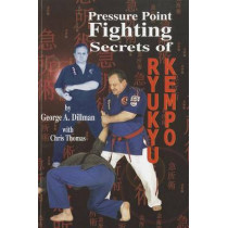 Pressure Point Fighting Secrets of Ryukyu Kempo by George Dillman, 9781889267142