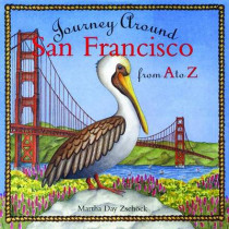 Journey Around San Francisco from A to Z by Martha Day Zschock, 9781889833491