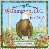 Journey Around Washington D.C. from A to Z by Martha Day Zschock, 9781889833620