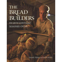 Bread Builders: Hearth Loaves and Masonry Ovens, 9781890132057