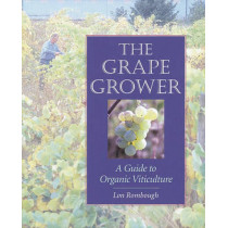 The Grape Grower: A Guide to Organic Viticulture by Lon Rombough, 9781890132828