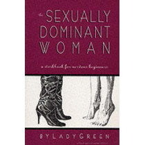 The Sexually Dominant Woman by Lady Green, 9781890159115