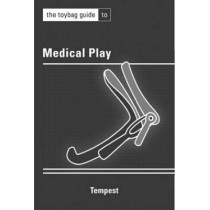The Toybag To Medical Play by Tempest, 9781890159696
