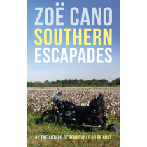 Southern Escapades: On the Roads Less Traveled by Zoe Cano, 9781890623494