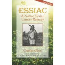 Essiac: Native Herbal Cancer Remedy by Cynthia Olsen, 9781890941000
