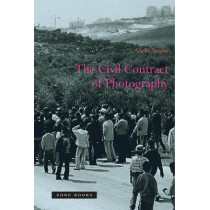 The Civil Contract of Photography by Ariella Azoulay, 9781890951894