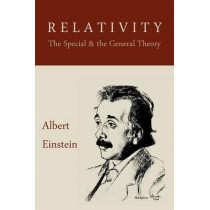 Relativity: The Special and the General Theory by Albert Einstein, 9781891396304