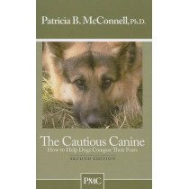 The Cautious Canine by Ph.D. Patricia B. McConnell, 9781891767005
