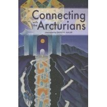 Connecting with the Arcturians by David K Miller, 9781891824944