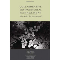 Collaborative Environmental Management: What Roles for Government-1 by Tomas M. Koontz, 9781891853807