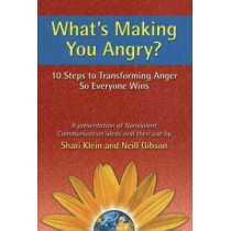 What's Making You Angry?: 10 Steps to Transforming Anger So Everyone Wins by Shari Klein, 9781892005137