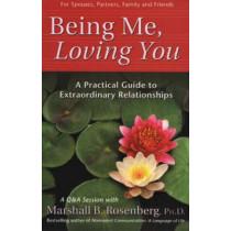 Being Me, Loving You by Marshall B. Rosenberg, 9781892005168