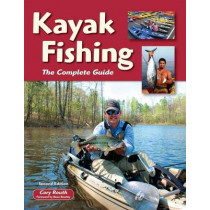 Kayak Fishing: The Complete Guide by Cory Routh, 9781892469250