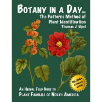 Botany in a Day: The Patterns Method of Plant Identification by Thomas J Elpel, 9781892784353
