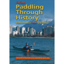 Paddling Through History: Sea Kayak Vancouver and Victoria by Aileen Stalker, 9781894765572