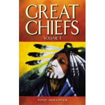 Great Chiefs: Volume I by Tony Hollihan, 9781894864039