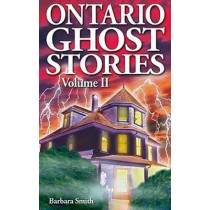 Ontario Ghost Stories: Volume II by Barbara Smith, 9781894877145